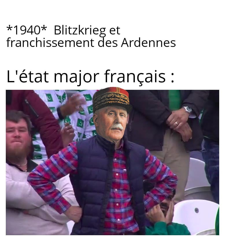 Meme sur le blitzkrieg et l'état major français
