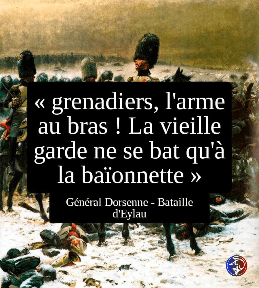 bataille d'Eylau, grenadiers, l'arme au bras ! La vieille garde ne se bat qu'à la baïonette - phrases célèbres de la petite histoire de France