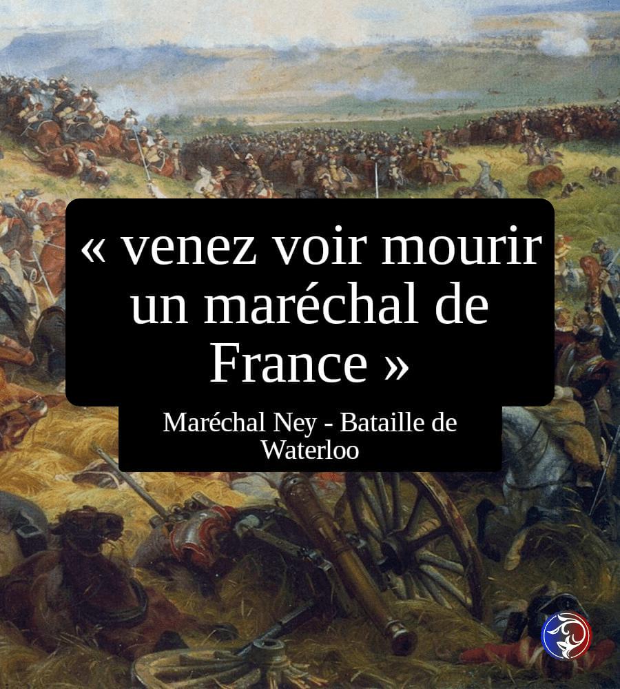 bataille de waterloo, venez voir mourir un maréchal de France - Maréchal Ney