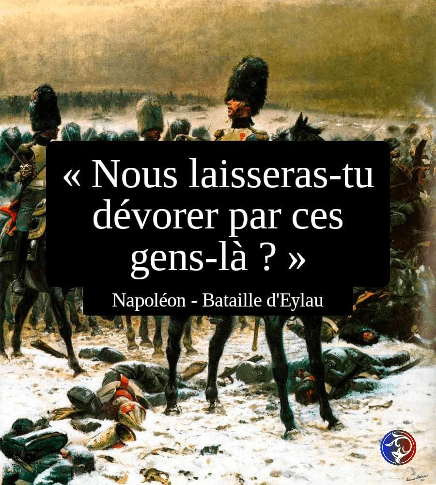 bataille d'eylau, nous laisseras-tu dévorer par ces gens-là - phrases célèbres de la petite histoire de France