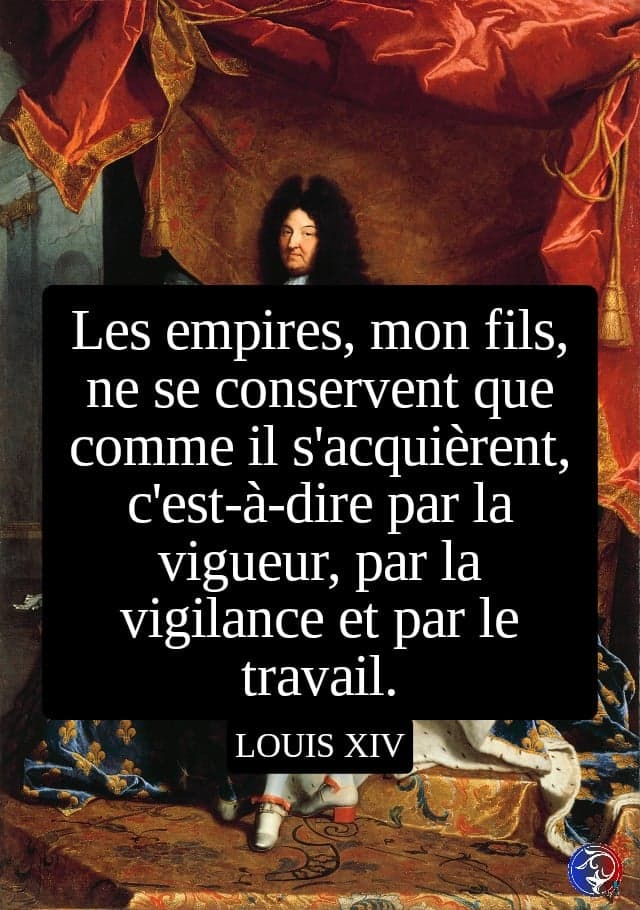 Citation Louis XIV les empires